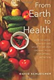 From Earth to Health, David A. Schleicher, 1480145262