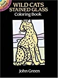 Wild Cats Stained Glass Coloring Book (Dover Stained Glass Coloring Book)