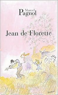 L'eau des collines : [1] : Jean de Florette, Pagnol, Marcel