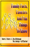Family Facts, Favorites and Fun Things to Know, Robert Vickers and Max Deffenbaugh, 1579212069