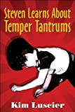Steven Learns about Temper Tantrums, Kim Luscier, 1607496925
