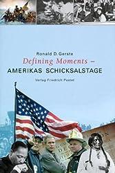Defining Moments - Amerikas Schicksalstage: Vom 4. Juli 1776 bis 11. September 2001