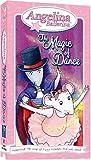 Angelina Ballerina - The Magic of Dance [VHS]