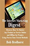 The Internet Marketing Digest, Bob Brolhorst, 0595190537