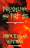Philadelphia Fire, John Edgar Wideman, 0679736506
