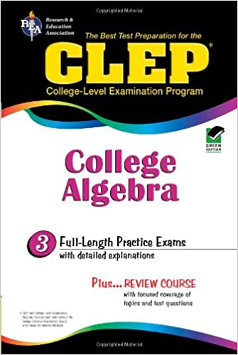 CLEP College Algebra (CLEP Test Preparation): Editors of REA, CLEP ...