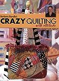 Barbara Randle's Crazy Quilting with Attitude, Barbara Randle, 0873496647