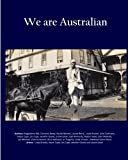 img - for We are Australian (Vol 2 - B/W interior): Australian stories by Aussies book / textbook / text book