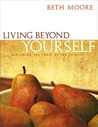 Living Beyond Yourself - Bible Study Book: Exploring the Fruit of the Spirit
