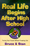 Real Life Begins after High School, Bruce Bickel and Stan Jantz, 1569551553