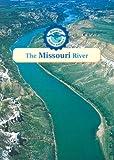 The Missouri River (Rivers of North America)