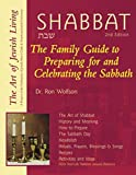 Shabbat, 2nd Edition: The Family Guide to Preparing for and Welcoming the Sabbath (The Art of Jewish Living Series)