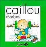 Caillou Mealtime, Nicole Nadeau, 2894501625