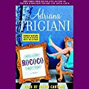 Rococo Audiobook by Adriana Trigiani Narrated by Stephen Hoye