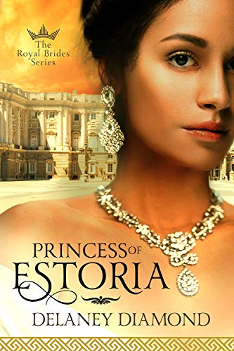 Princess of Estoria (Royal Brides Book 2) ()