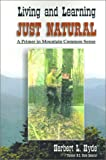 img - for Living and Learning Just Natural: A Primer in Mountain Common Sense book / textbook / text book