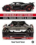 Incredible LEGO® Technic: Cars, Trucks, Robots and More!