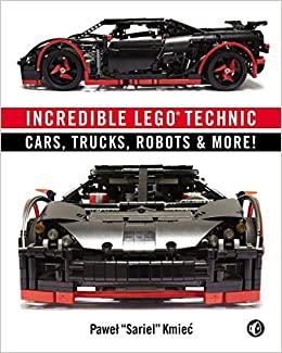 Book Incredible LEGO Technic: Cars, Trucks, Robots and More!