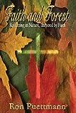 Faith and Forest, Ron Puettmann, 1410792994