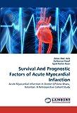 Survival and Prognostic Factors of Acute Myocardial Infarction, Aniza Abd. Aziz and Zurkurnai Yusof, 3843387109