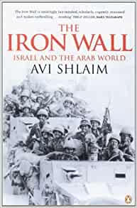 avi shlaim iron wall thesis The iron wall original in russian, razsviet, 4111923 colonisation of palestine agreement with arabs impossible at present zionism must go forward.