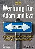 Werbung für Adam und Eva: Zielgruppengerechte Ansprache durch Gender Marketing Communication