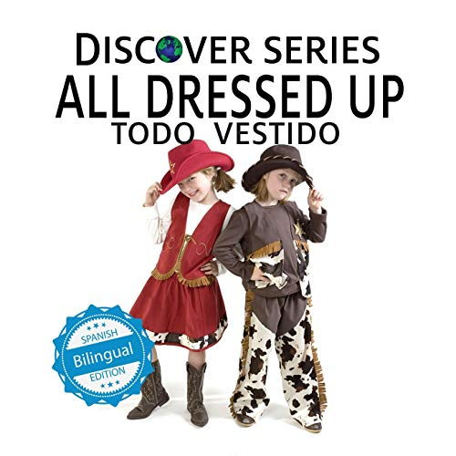 Todo Vestido/All Dressed Up (Xist Kids Bilingual Spanish English) -