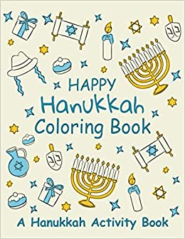 Happy Hanukkah Coloring Book A Fun Hanukkah Activity Book Featuring Dreidels Coloring Pages Menorahs And Other Religious Jewish Symbols And Hanukkah Word Search Game Prints Vovity 9798571534949 Amazon Com Books
