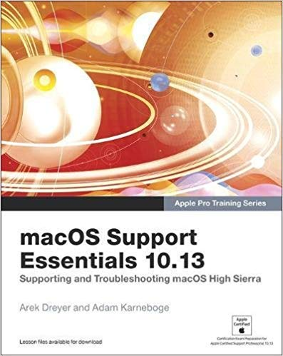 [0134854993] [9780134854991] macOS Support Essentials 10.13 - Apple Pro Training Series: Supporting and Troubleshooting macOS High Sierra 1st Edition-Paperback