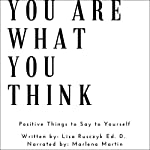 You Are What You Think: Positive Things to Say to Yourself | Lisa Rusczyk