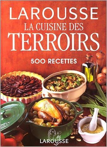 La Cuisine Des Terroirs 500 Recettes Collectif 9782035070531