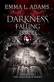 Darkness Falling (The Darkworld Series Book 5) by [Adams, Emma L.]