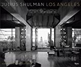 Julius Shulman Los Angeles: The Birth of A Modern Metropolis (Rizzoli Classics)