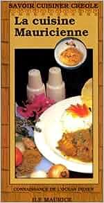 La cuisine mauricienne orphie 9782877630191 for Cuisine mauricienne