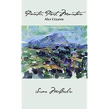 Painter, Poet, Mountain: After Cézanne