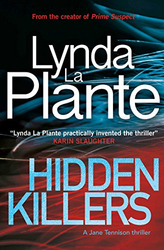 Hidden Killers: A Jane Tennison Thriller (Book 2) by [La Plante, Lynda]
