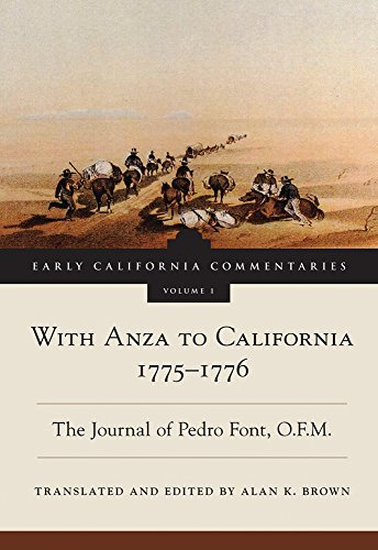 With Anza to California, 1775–1776: The Journal of Pedro Font, O.F.M. (Early California Commentaries Series)