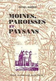 Moines, paroisses et paysans par Michel Aubrun