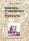 Moines, paroisses et paysans par Aubrun