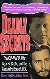 Deadly Secrets: The CIA-Mafia War Against Castro and the Assassination of JFK