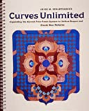 img - for Curves Unlimited: Expanding the Curved Two-Patch System to Soften Shapes and Create New Patterns by Joyce M. Schlotzhauer (1984-10-03) book / textbook / text book