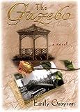The Gazebo, Emily Grayson, 0688167535