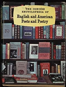 The Concise Encyclopedia of English and American Poets and Poetry