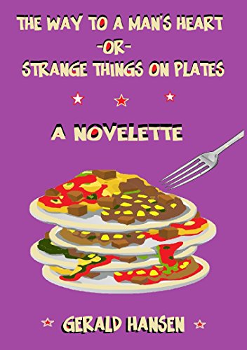 Hansen Plates - The Way To A Man's Heart Or Strange Things On Plates: A Novelette (The Irish Lottery Series Book 8)