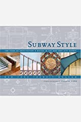 Subway Style: 100 Years of Architecture & Design in the New York City Subway Hardcover