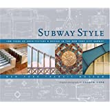 Subway Style: 100 Years of Architecture & Design in the New York City Subway
