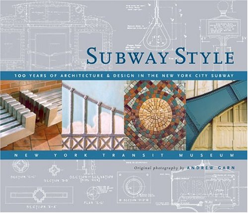 (Subway Style: 100 Years of Architecture & Design in the New York City)