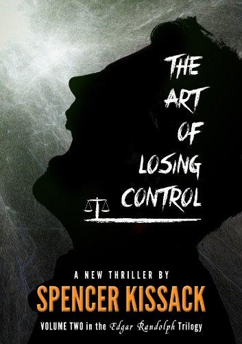 The Art Of Losing Control. (Edgar Randolph Book 2)