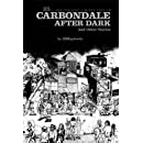 Carbondale After Dark: 25th Anniversary Limited Edition