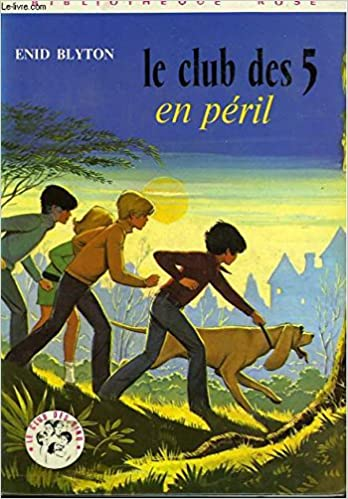 Amazon Fr Le Club Des 5 En Peril Blyton Enid Livres